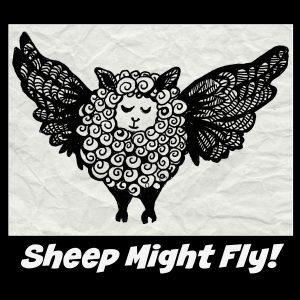 Sheep Might Fly